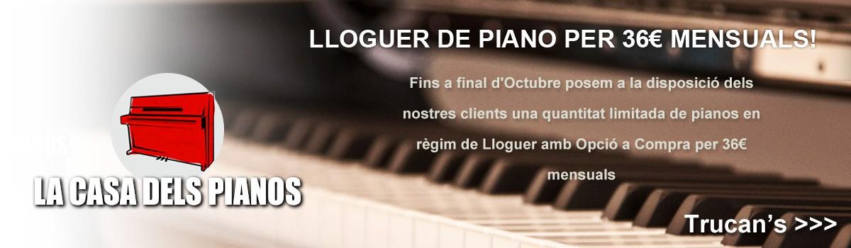 Oferta Pianos de lloguer - La Casa dels Pianos